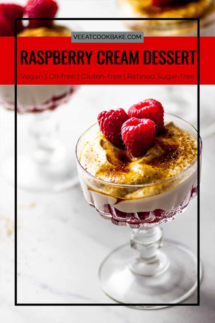 Vegan Raspberry Cream Dessert - Recipe for a great dairy-free treat for all seasons (summer, spring, winter, fall). A quick gluten-free dessert which is perfect to prepare for your next thanksgiving, christmas. vegan | plant-based | whole foods plant based #vegandessert #veganthanksgiving #veganholidays #glutenfreeveganrecipes #glutenfreerecipes #dairyfreedesserts